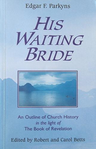His Waiting Bride - Edgar Parkyns