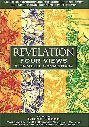 Revelation, Four Views, A Parallel Commentary - Steve Gregg