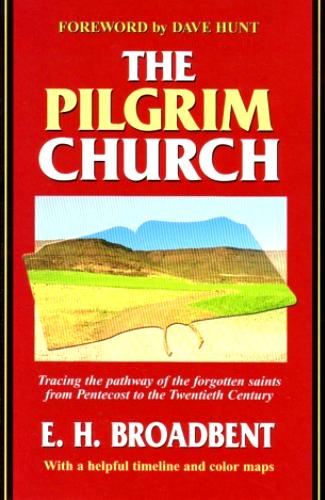 The Pilgrim Church - E H Broadbent